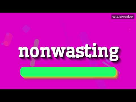 NONWASTING - HOW TO PRONOUNCE IT!?