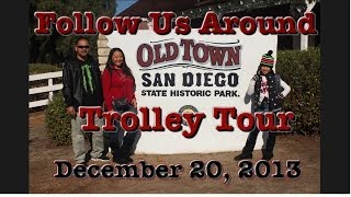 12.20.13 - Old Town San Diego Trolley Tour
