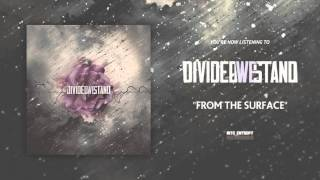 Divided We Stand - From The Surface (Debut Single)