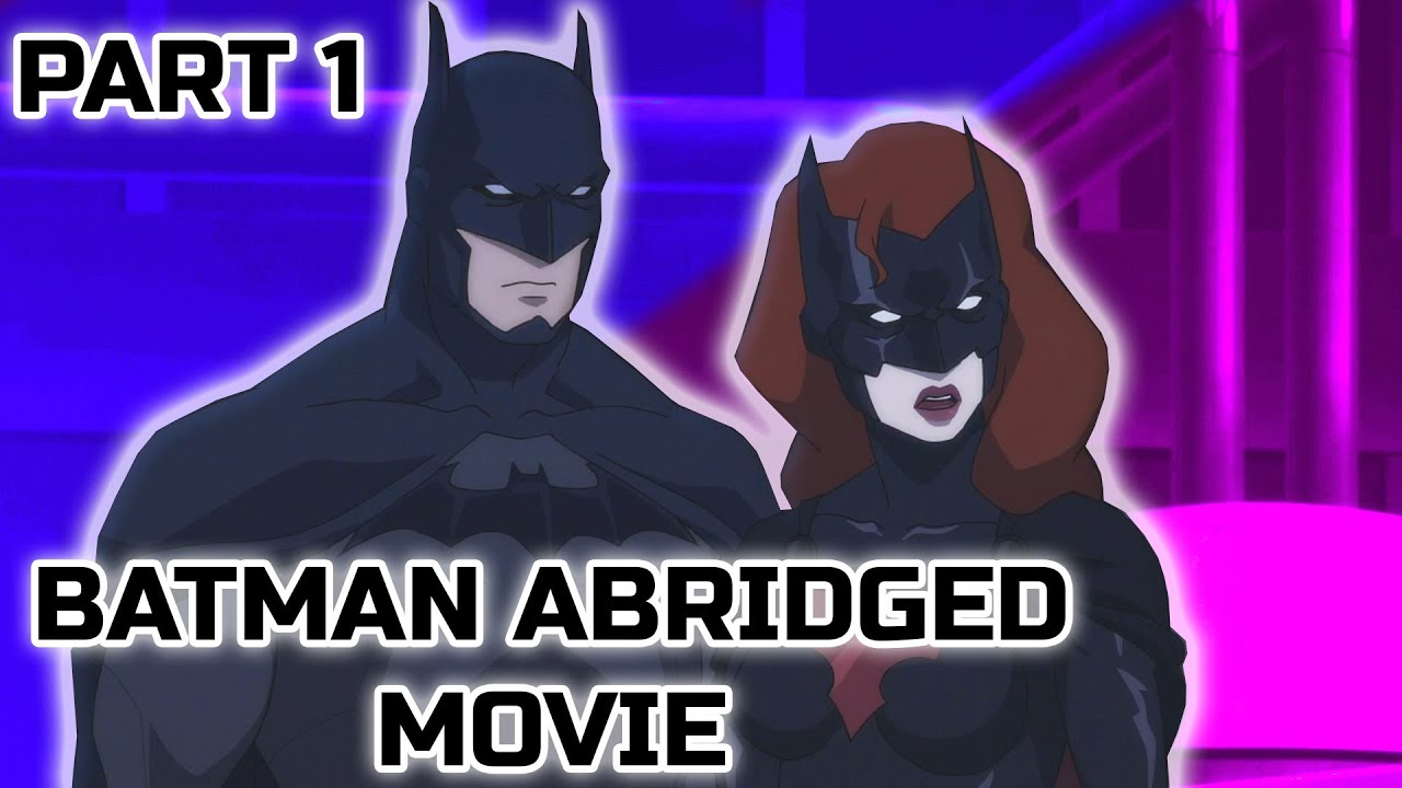 Batman Abridged Movie PART 1 (Parody)