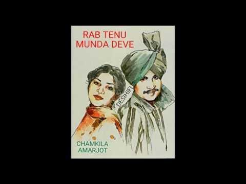 Rab Tenu Munda Deve - Amar Singh Chamkila & Amarjot