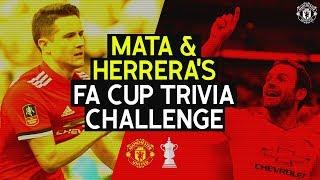 Juan Mata v Ander Herrera | FA Cup Trivia Challenge | Arsenal v Manchester United