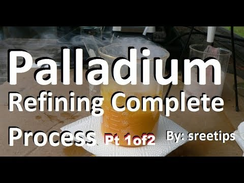 Palladium Refining Complete Process Part 1of2