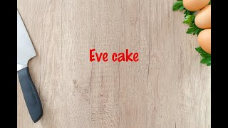 How to cook - Eve cake