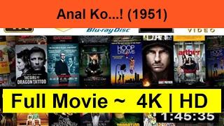 """Anal-Ko...!--1951-__Full_""""_Length.On_Online""""-"""