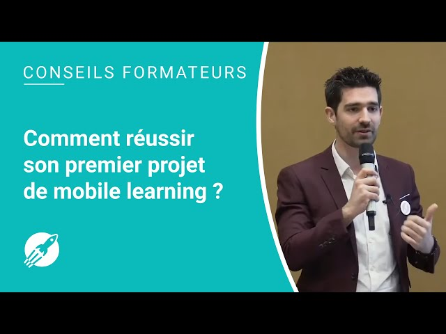 Comment réussir son 1er projet de Mobile Learning