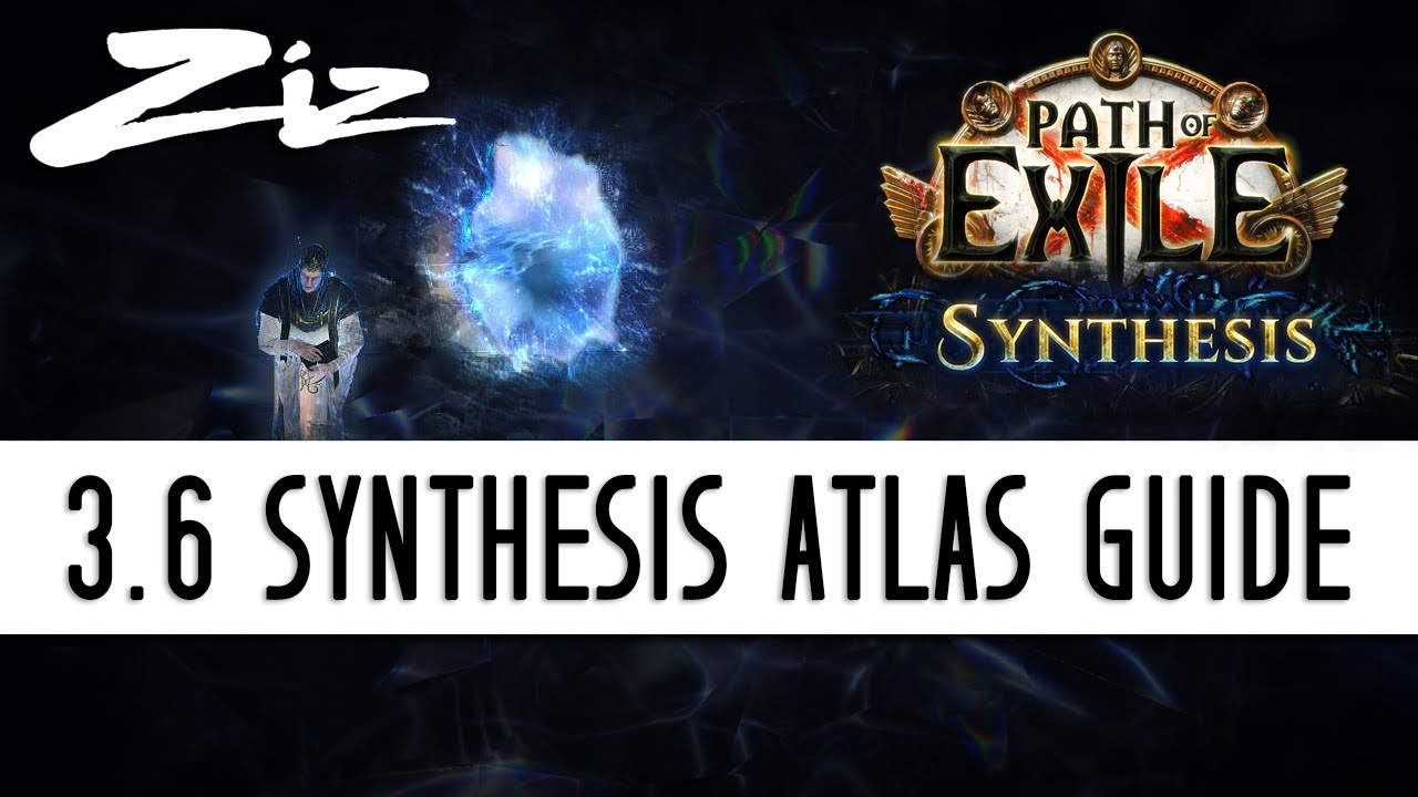 Ziz - 3 6 Path of Exile: Synthesis Atlas Mapping Guide!