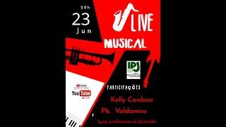 Live Musical IPJ - 23jun2020 - Pb.Valdomiro Souza e Kelly Cardoso