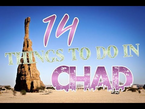 Top 14 Things To Do In Chad