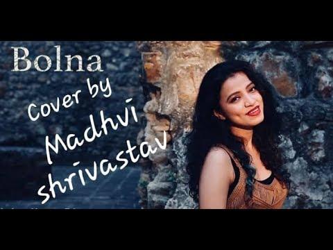Bolna - Kapoor & Sons By Madhvi Shrivastav | Cover Songs Full HD 2018