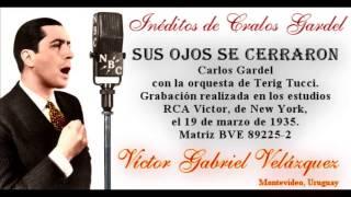 Inéditos de Carlos Gardel. Sus ojos se cerraron.