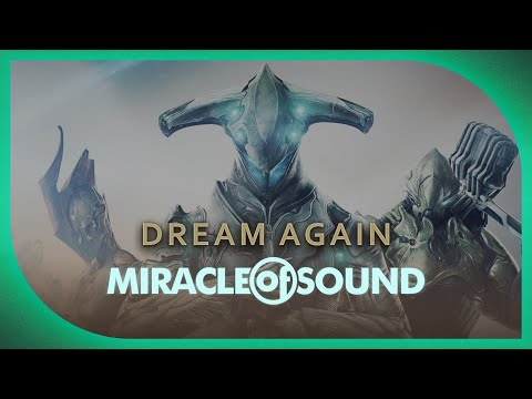 WARFRAME SONG  Dream Again  Miracle Of Sound