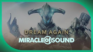 WARFRAME SONG Dream Again By Miracle Of Sound