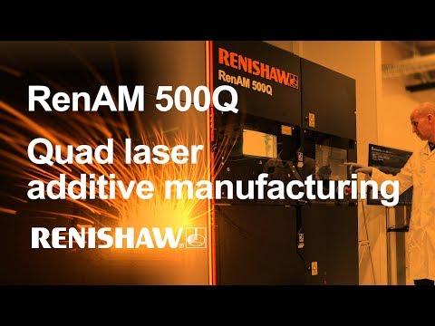 RenAM 500Q: Renishaw's quad laser additive manufacturing system for high productivity