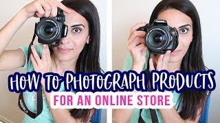 How to Photograph Products for an Online Store - Etsy Product Photography