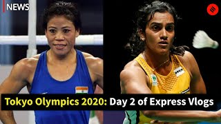 Tokyo Olympics 2020: Day 2 of Express Vlogs