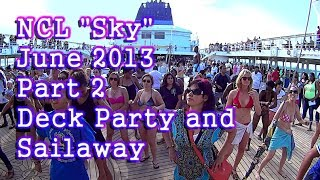 "NCL ""Sky"" Cruise 2013 - Part 2 - Deck Party and Sailaway"