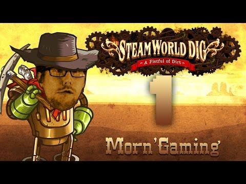 Morn'Gaming: Steamworld Dig [Eps.1]  Diggi-do |