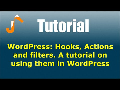 WordPress: Hooks, Actions and filters. A tutorial on using them in WordPress