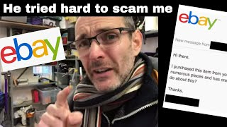 Watch how this EBAY BUYER TRIES TO SCAM ME  !!