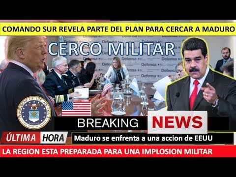Comando Sur coordina cerco militar a Maduro
