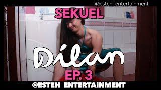 SEKUEL FILM DILAN - EPISODE 3