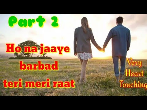 Barbad Raat || Sad Status ||Part 2 || Best Lyrics  || Beautiful Song