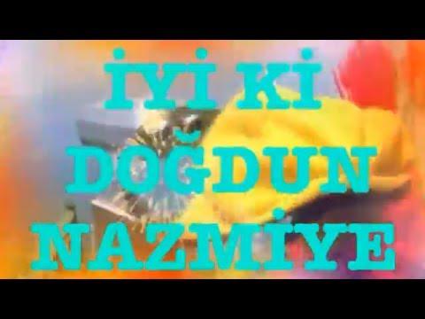 İyi ki Doğdun NAZMİYE:)  Komik Doğum günü Mesajı 2. VERSİYON ,DOĞUMGÜNÜ VİDEOSU Made in Turkey :) 🎂