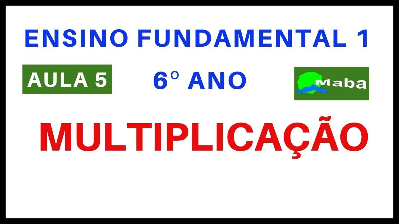 Problema Com Multiplicacao 6 Ano Ensino Fundamental 1 1 Semestre L Aula 05 Youtube