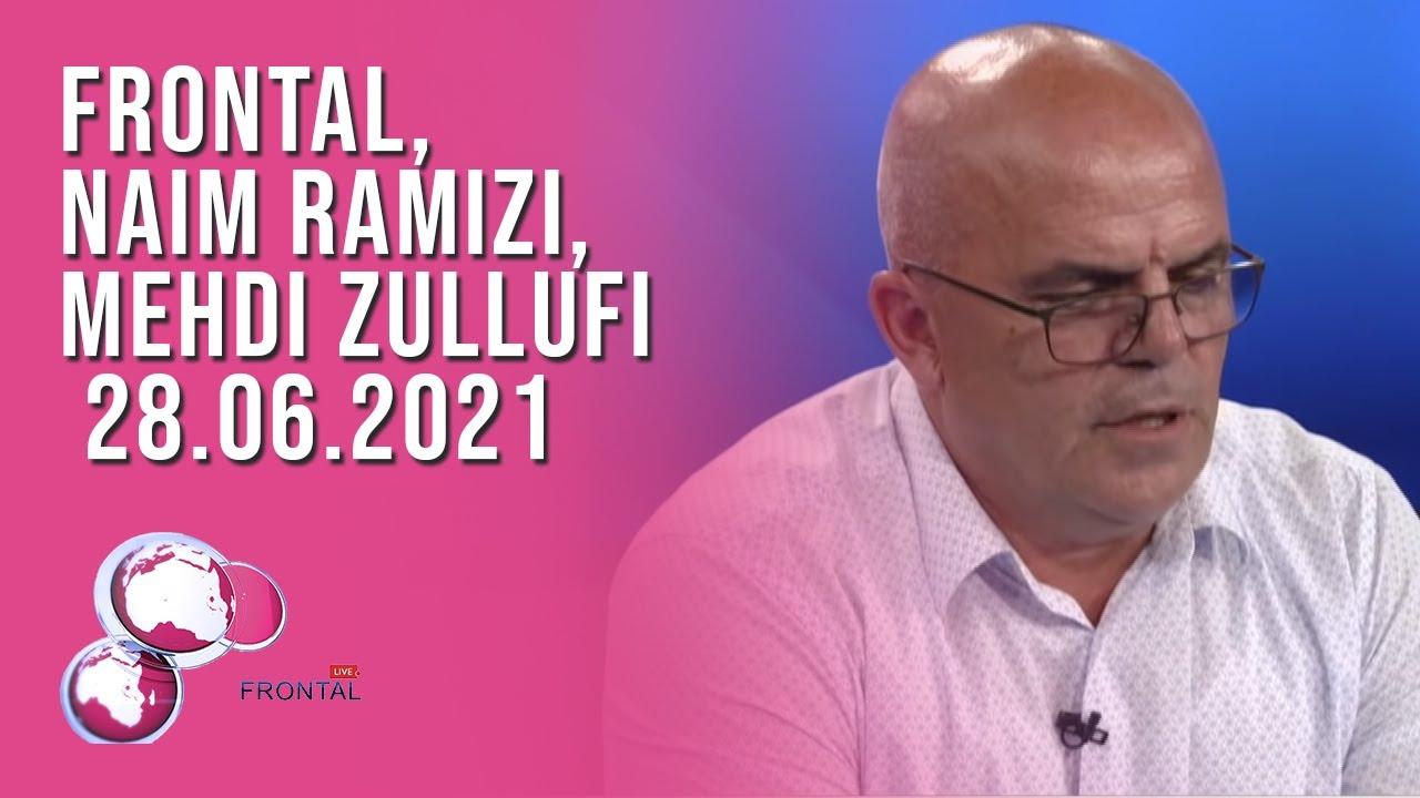 FRONTAL, Naim Ramizi, Mehdi Zullufi – 28.06.2021