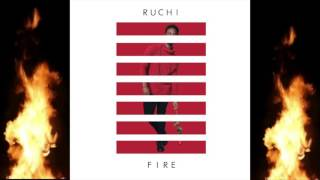 Ruchi - FIRE (Audio)