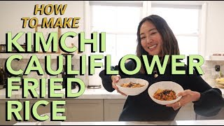 Kimchi Cauliflower Fried Rice Recipe | Cook With Aimee | Song of Style