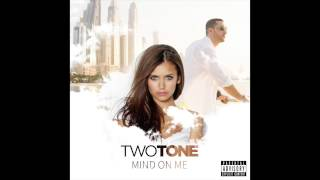 Two Tone - Mind on me (Official Audio) |  Radio Edit
