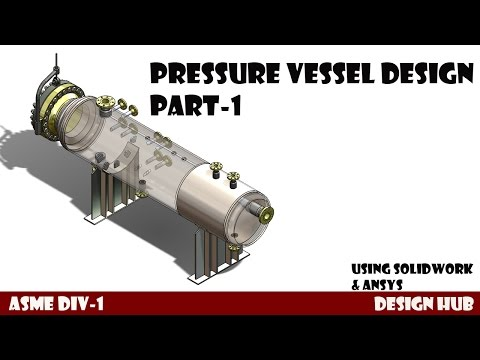 Pressure vessel design video part-1 Using Solidwork and Ansys