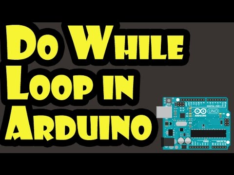 How To Use Do While Loop In Arduino