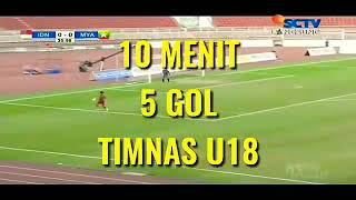 10 Menit 5 Gol Timnas U18 Indonesia Vs Myanmar U18 AFF U18 Championship