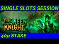 The Green Knight Single Slots Session Low Stakes 7 Bonuses ..