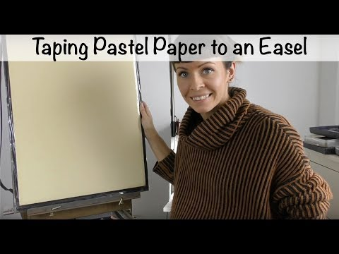 How To Tape Pastel Paper To An Easel