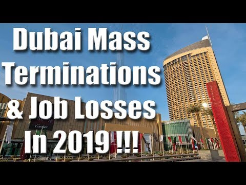 Dubai In 2019 - Mass Terminations, Declining Business & Slow Sales