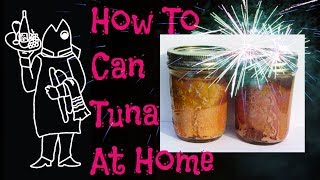 How To Can Tuna At Home With Catch And Cook Tuna Fish, Fresh Or Frozen For Tuna Sandwich Recipes