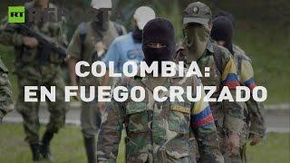 RT reporta (E33). Colombia: En fuego cruzado