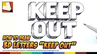 How to Draw 3D Letters - KEEP OUT Sign - Hand Lettering Art for Kids | BP