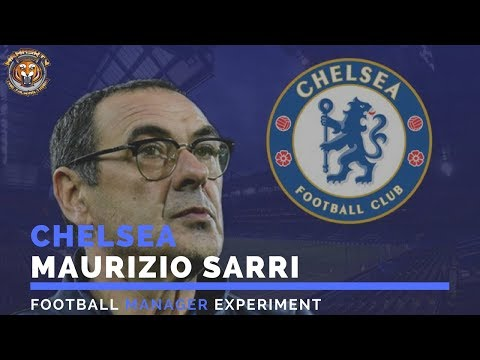 Maurizio Sarri as Chelsea manager | Football Manager Experiment