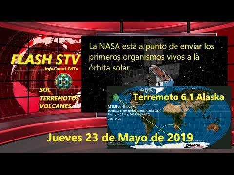 23/05 FLASH STV - Terremoto 6.1 Alaska - NASA enviando vida al espacio.
