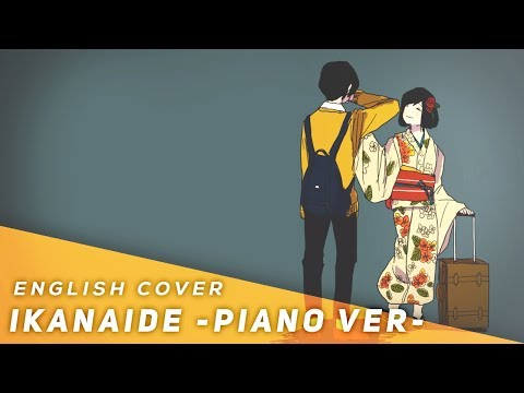 Ikanaide -Piano Ver- (English Cover)【JubyPhonic】いかないで