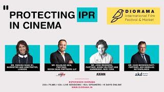 Protecting IPR in Cinema: Session 2 | Diorama International Film Festival & Market 2020