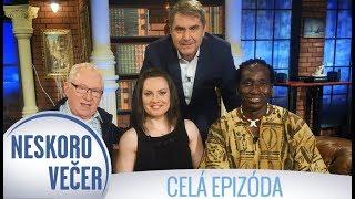 Ibrahim Maiga, Karol Čálik a Lucia Debnárová v Neskoro Večer - CELÁ EPIZÓDA