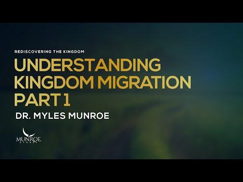 understanding-kingdom-migration-part-1- -dr.-myles-munroe