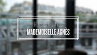 Interview mode | Mademoiselle Agnes & Tati