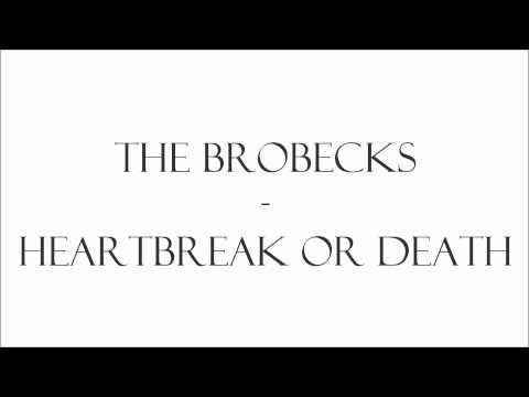 Клип The Brobecks - Heartbreak or Death